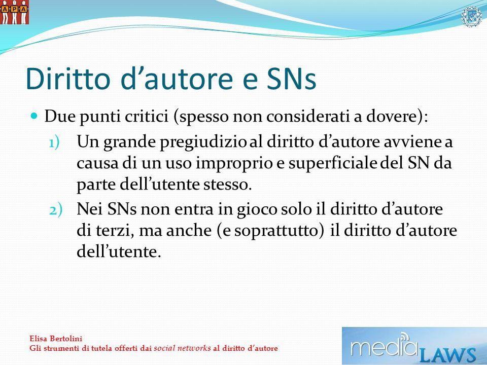 Diritto dautore e SNs Due punti critici (spesso non considerati a dovere): 1) Un grande pregiudizio al diritto dautore avviene a causa di un uso improprio e superficiale del SN da parte dellutente stesso.