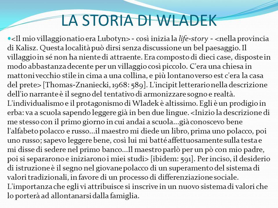 LA STORIA DI WLADEK - così inizia la life-story - [Thomas-Znaniecki, 1968: 589]. L'incipit letterario nella descrizione dell'io narrante è il segno de