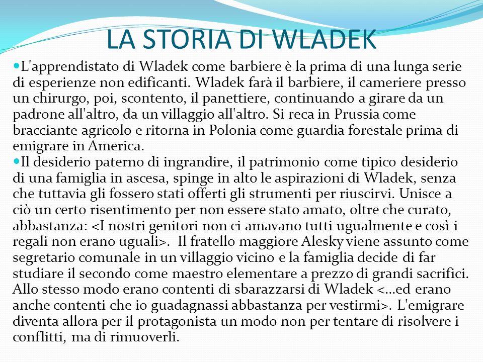 LA STORIA DI WLADEK L'apprendistato di Wladek come barbiere è la prima di una lunga serie di esperienze non edificanti. Wladek farà il barbiere, il ca