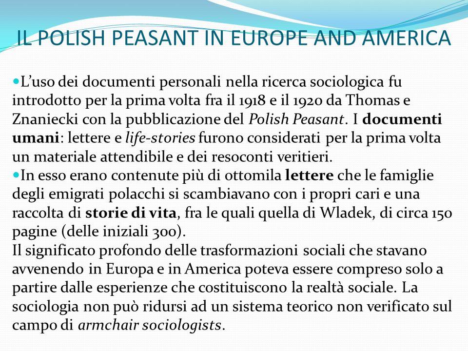 IL POLISH PEASANT IN EUROPE AND AMERICA Luso dei documenti personali nella ricerca sociologica fu introdotto per la prima volta fra il 1918 e il 1920