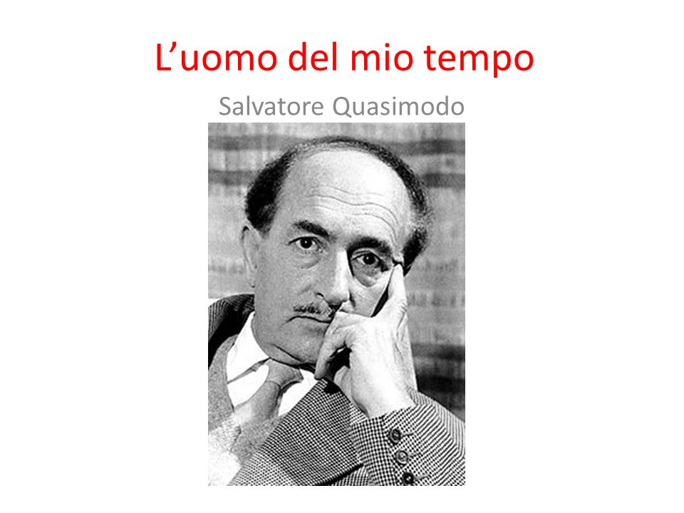 Luomo del mio tempo Salvatore Quasimodo