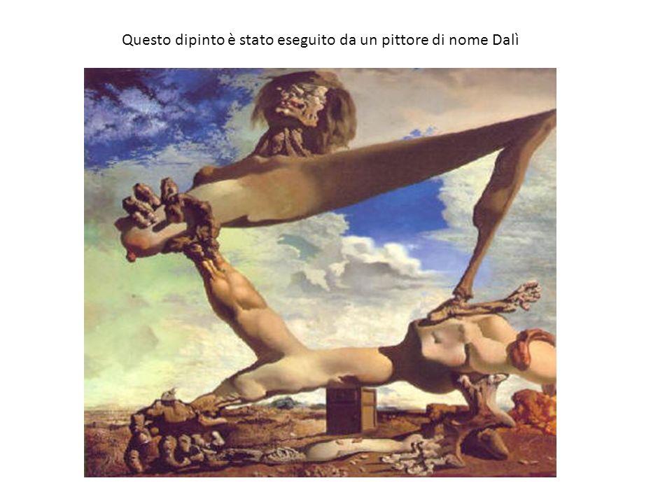 Questo dipinto è stato eseguito da un pittore di nome Dalì