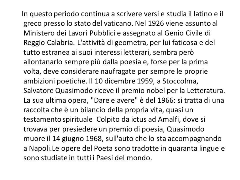 In questo periodo continua a scrivere versi e studia il latino e il greco presso lo stato del vaticano. Nel 1926 viene assunto al Ministero dei Lavori