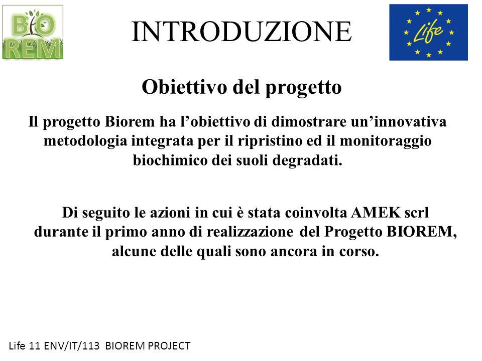 Life 11 ENV/IT/113 BIOREM PROJECT INTRODUZIONE Obiettivo del progetto Il progetto Biorem ha lobiettivo di dimostrare uninnovativa metodologia integrat