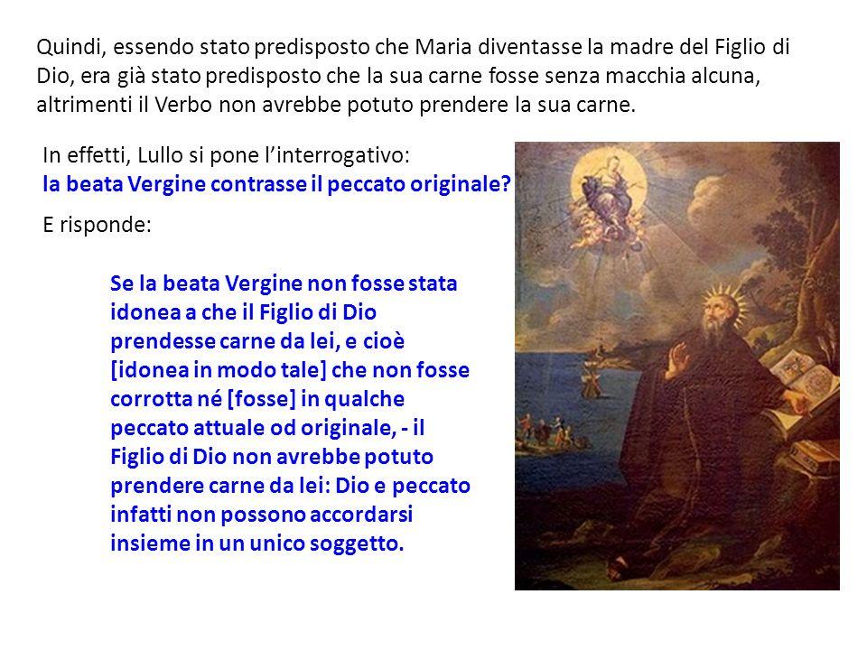 Quindi, essendo stato predisposto che Maria diventasse la madre del Figlio di Dio, era già stato predisposto che la sua carne fosse senza macchia alcu