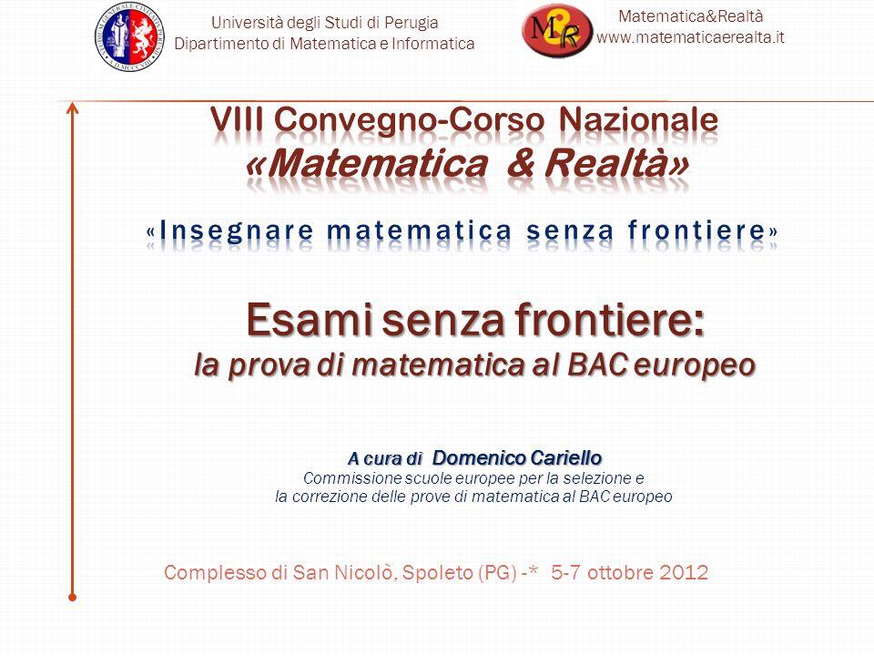 Università degli Studi di Perugia Dipartimento di Matematica e Informatica Matematica&Realtà www.matematicaerealta.it Esami senza frontiere: la prova
