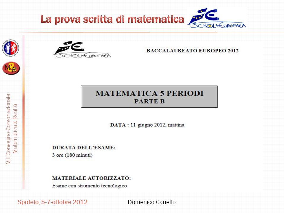 VIII Convegno-Corso nazionale Matematica & Realtà Spoleto, 5-7-ottobre 2012 Domenico Cariello