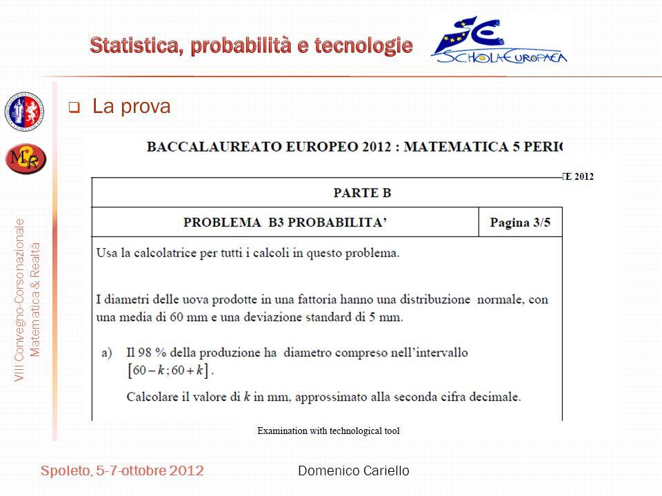 VIII Convegno-Corso nazionale Matematica & Realtà Spoleto, 5-7-ottobre 2012 Domenico Cariello La prova