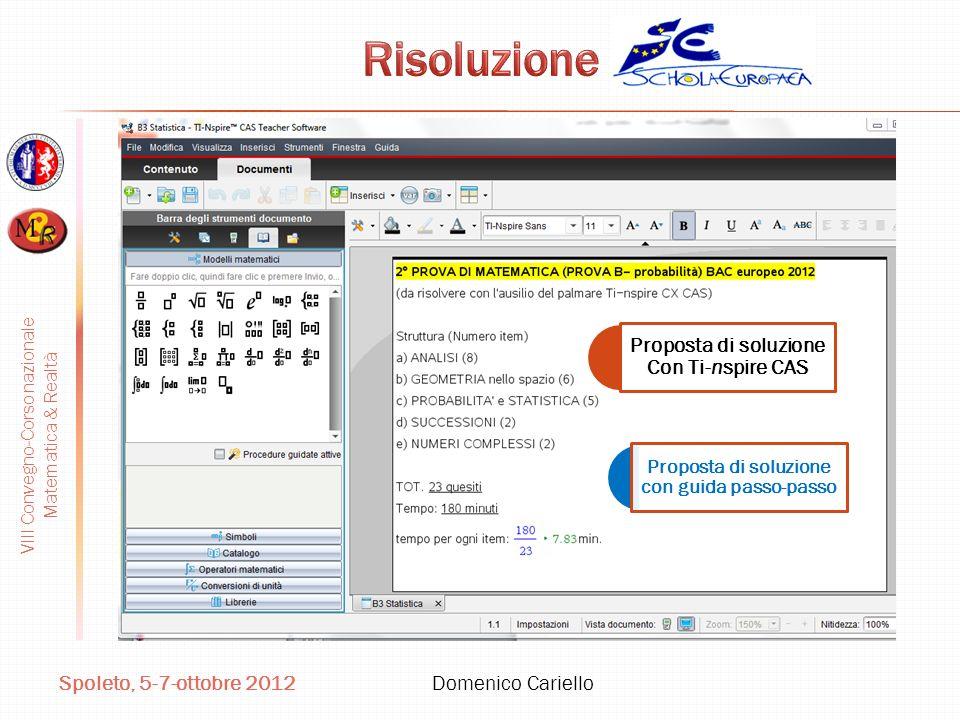 VIII Convegno-Corso nazionale Matematica & Realtà Spoleto, 5-7-ottobre 2012 Domenico Cariello Proposta di soluzione Con Ti-nspire CAS Proposta di solu