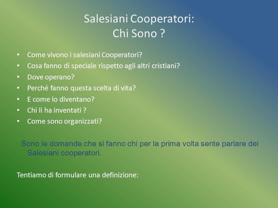 Salesiani Cooperatori: Chi Sono .Come vivono i salesiani Cooperatori.