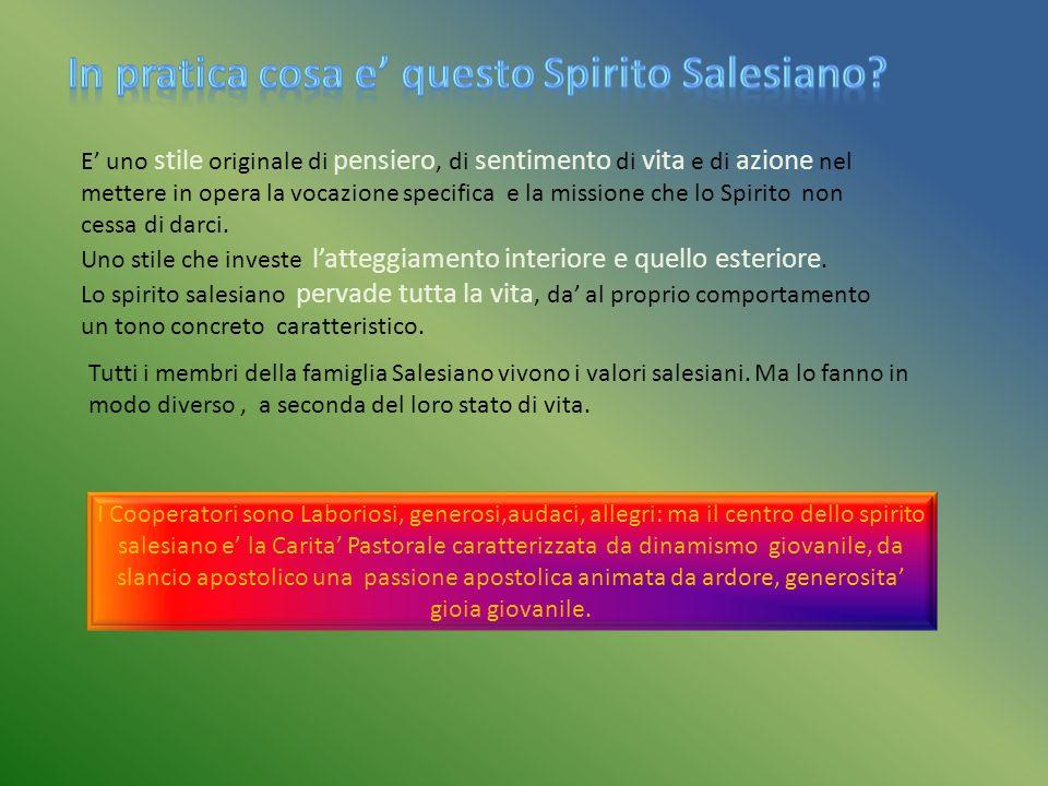 Vivere lo spirito salesiano vuole dire acquisire gradualmente una mentalita che sprona ad essere ottimisti, ad essere sempre a disposizione dei giovan