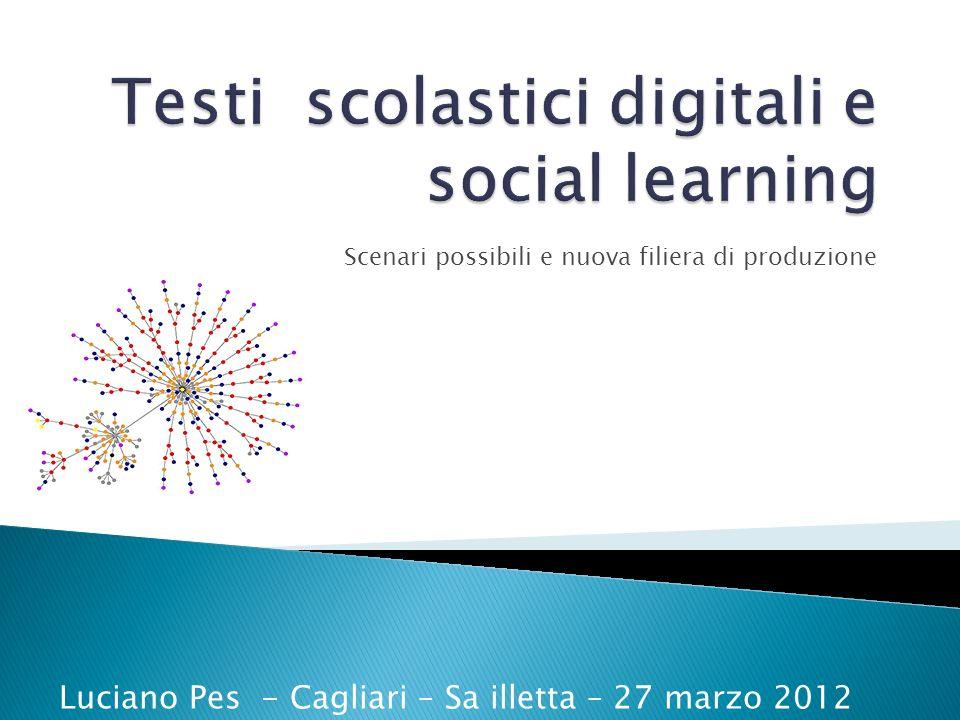 Scenari possibili e nuova filiera di produzione Luciano Pes - Cagliari – Sa illetta – 27 marzo 2012
