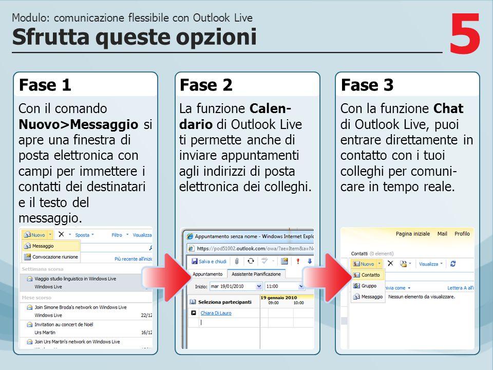 6 Grazie al programma di posta elettronica Outlook Live, puoi comunicare, gestire gli appuntamenti e informare i contatti senza perdite di tempo, tutto in modo rapido ed efficiente.