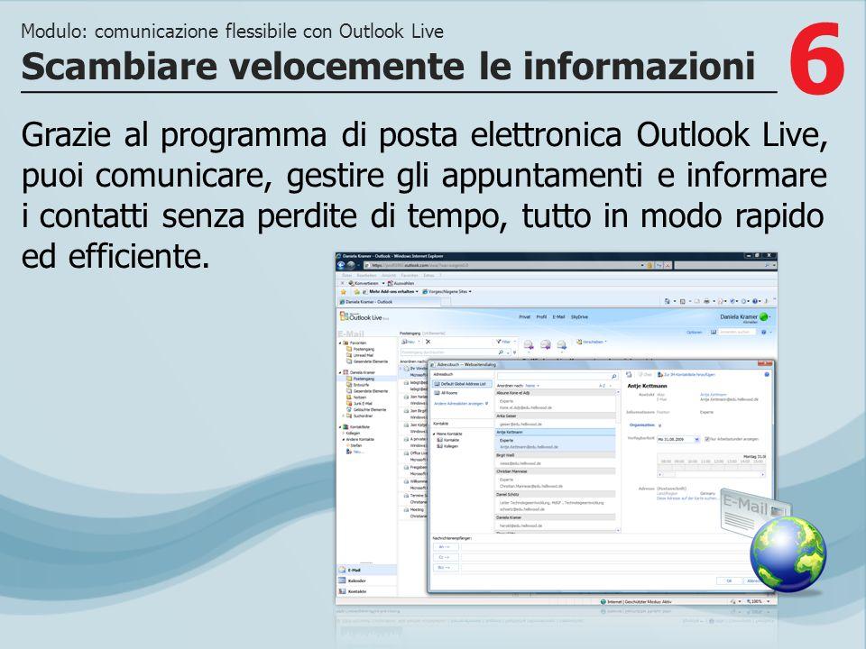 7 >>> Con Outlook Live hai un programma di posta elettronica professionale.