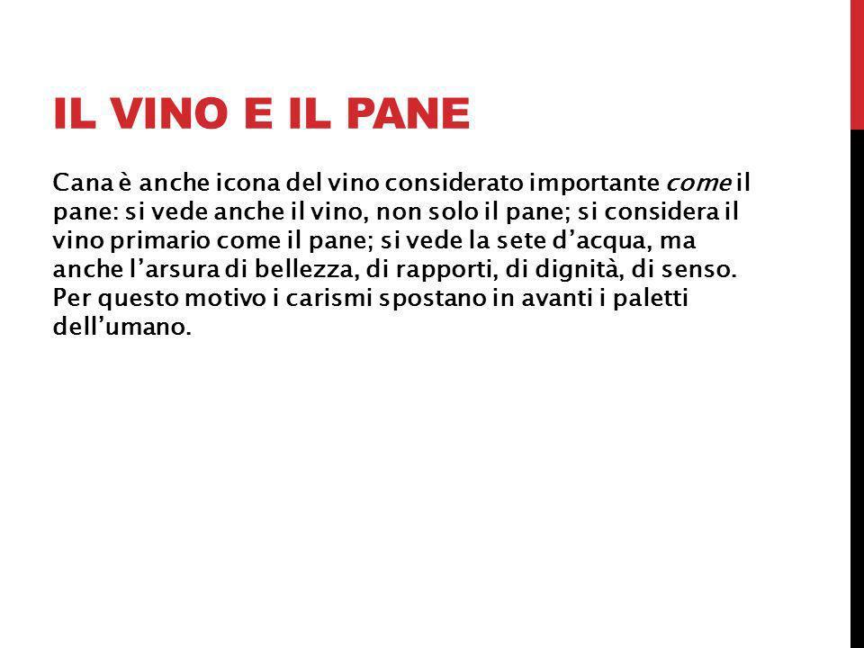 Cana è anche icona del vino considerato importante come il pane: si vede anche il vino, non solo il pane; si considera il vino primario come il pane;
