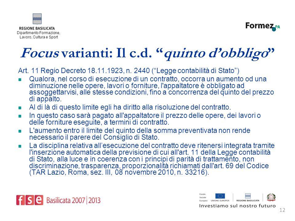 Dipartimento Formazione, Lavoro, Cultura e Sport 12 Focus varianti: Il c.d.