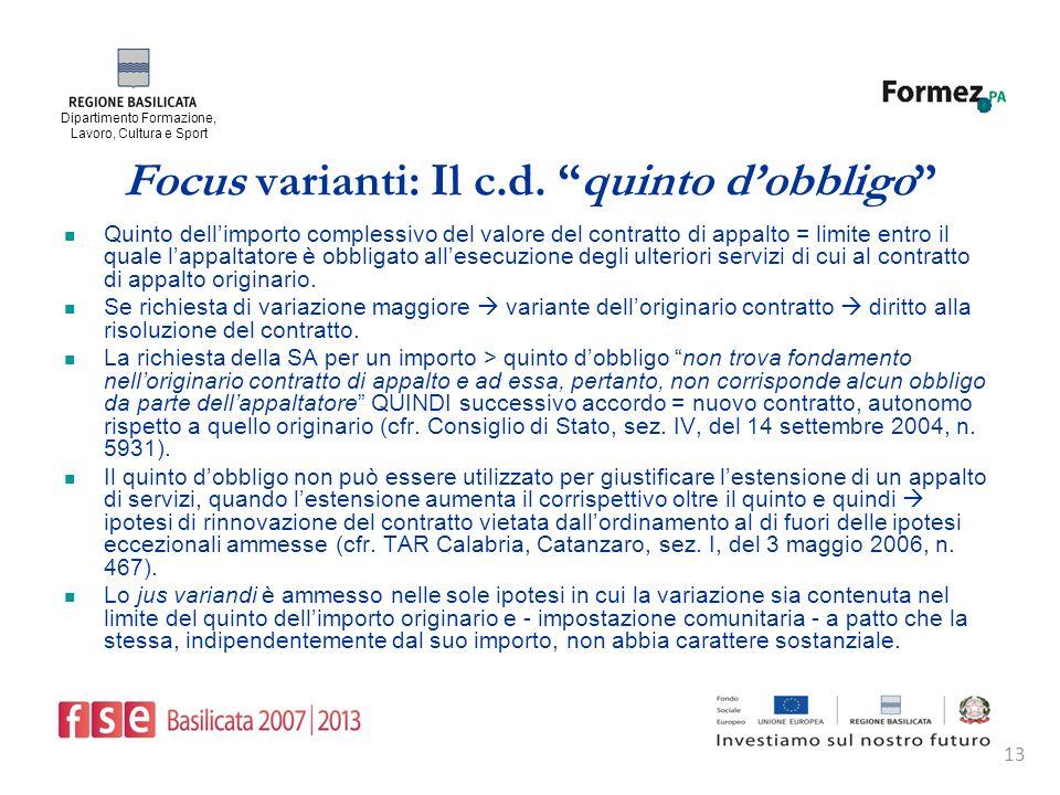 Dipartimento Formazione, Lavoro, Cultura e Sport 13 Focus varianti: Il c.d.