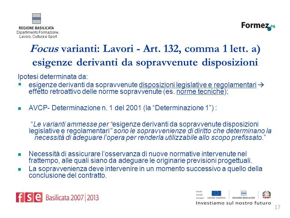 Dipartimento Formazione, Lavoro, Cultura e Sport 17 Focus varianti: Lavori - Art.