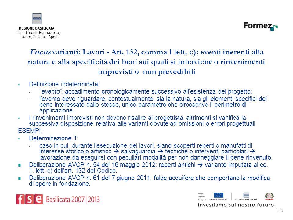 Dipartimento Formazione, Lavoro, Cultura e Sport 19 Focus varianti: Lavori - Art.