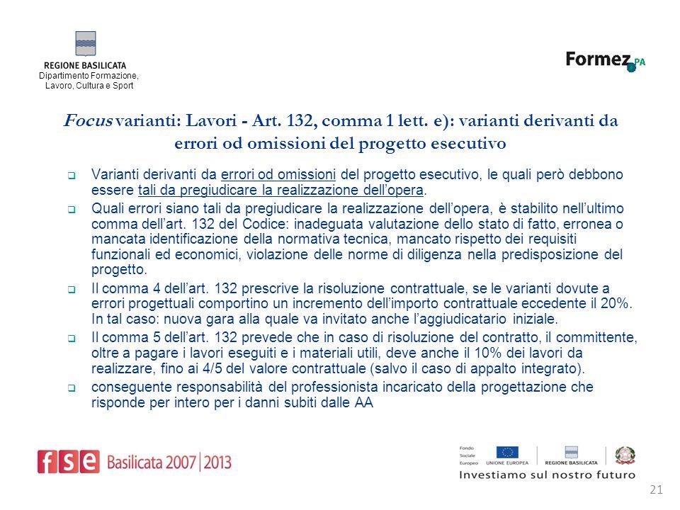 Dipartimento Formazione, Lavoro, Cultura e Sport 21 Focus varianti: Lavori - Art.