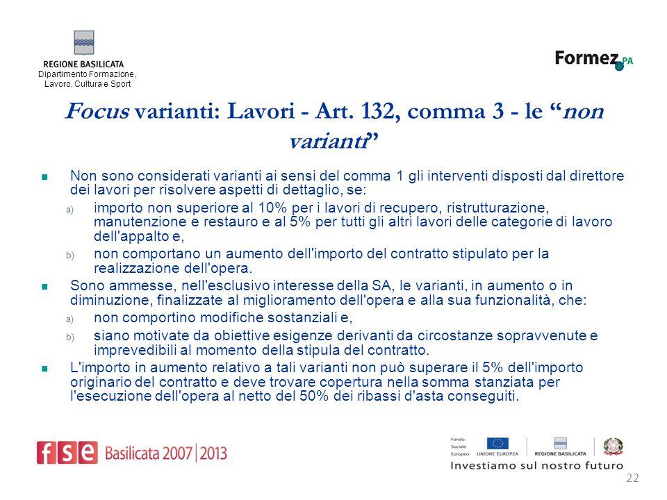 Dipartimento Formazione, Lavoro, Cultura e Sport 22 Focus varianti: Lavori - Art.