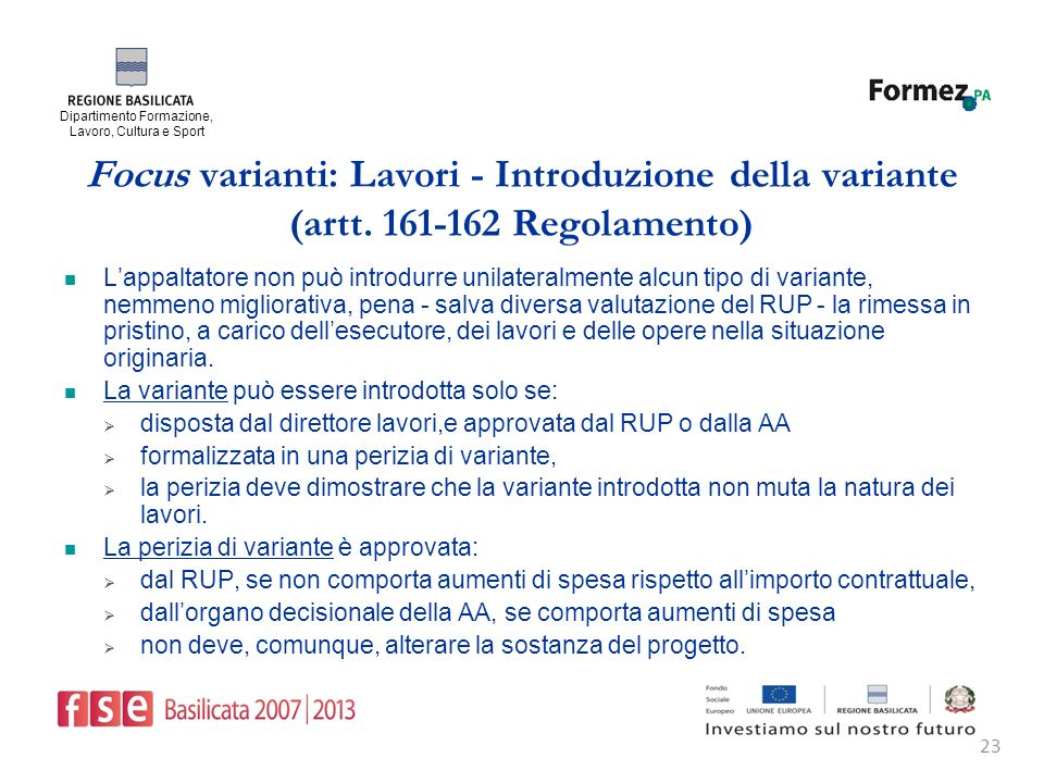 Dipartimento Formazione, Lavoro, Cultura e Sport 23 Focus varianti: Lavori - Introduzione della variante (artt.