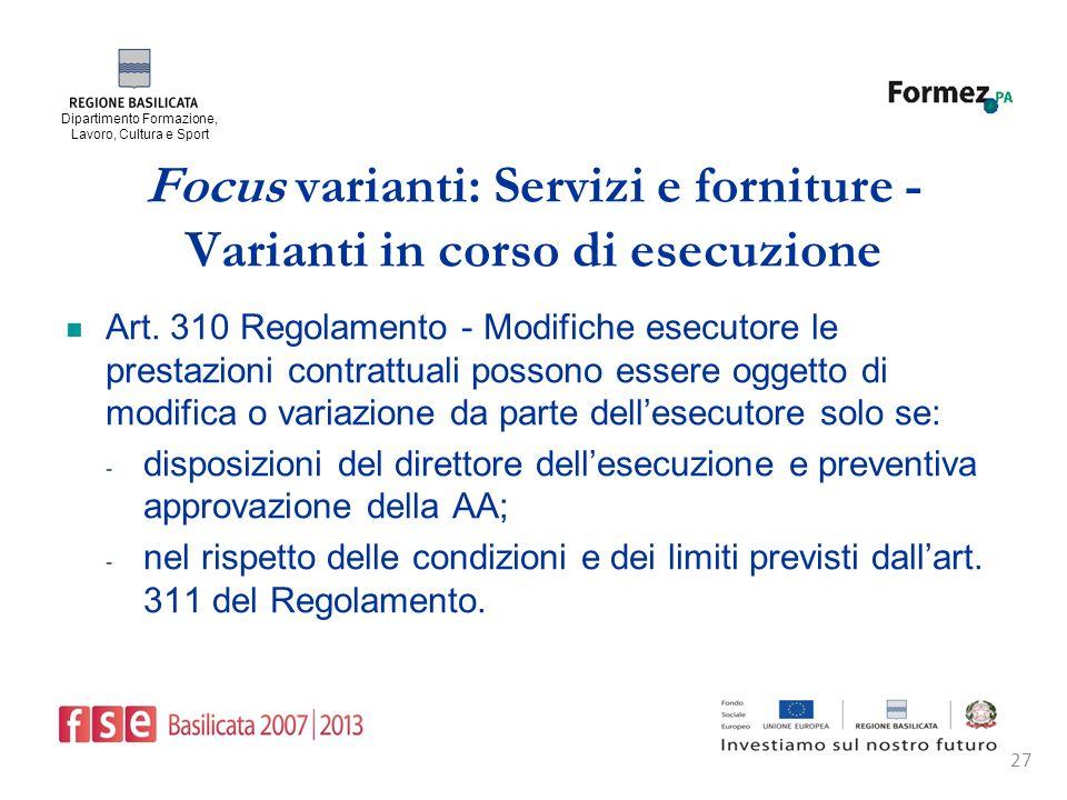 Dipartimento Formazione, Lavoro, Cultura e Sport 27 Focus varianti: Servizi e forniture - Varianti in corso di esecuzione Art.