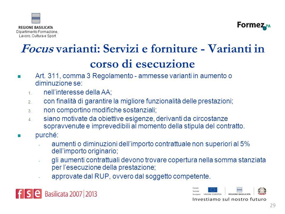 Dipartimento Formazione, Lavoro, Cultura e Sport 29 Focus varianti: Servizi e forniture - Varianti in corso di esecuzione Art.
