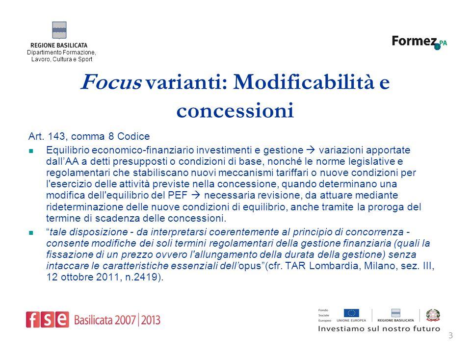 Dipartimento Formazione, Lavoro, Cultura e Sport 3 Focus varianti: Modificabilità e concessioni Art.