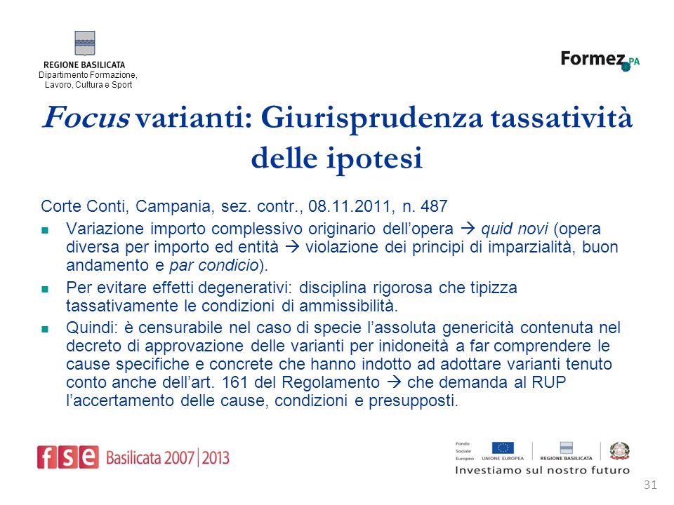 Dipartimento Formazione, Lavoro, Cultura e Sport 31 Focus varianti: Giurisprudenza tassatività delle ipotesi Corte Conti, Campania, sez.