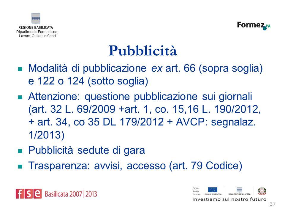 Dipartimento Formazione, Lavoro, Cultura e Sport 37 Pubblicità Modalità di pubblicazione ex art.