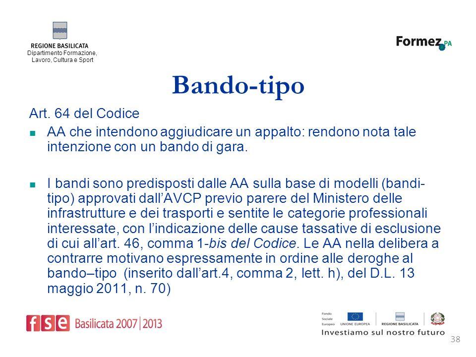 Dipartimento Formazione, Lavoro, Cultura e Sport 38 Bando-tipo Art.