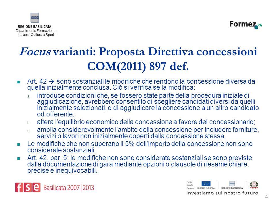 Dipartimento Formazione, Lavoro, Cultura e Sport 4 Focus varianti: Proposta Direttiva concessioni COM(2011) 897 def.