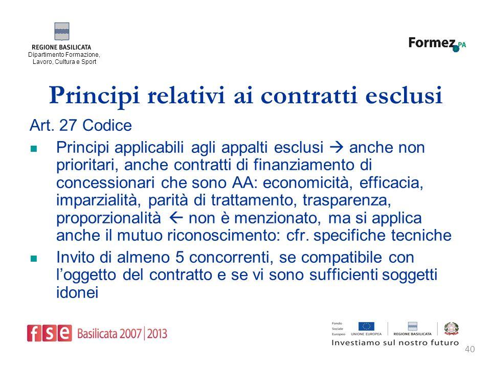 Dipartimento Formazione, Lavoro, Cultura e Sport 40 Principi relativi ai contratti esclusi Art.