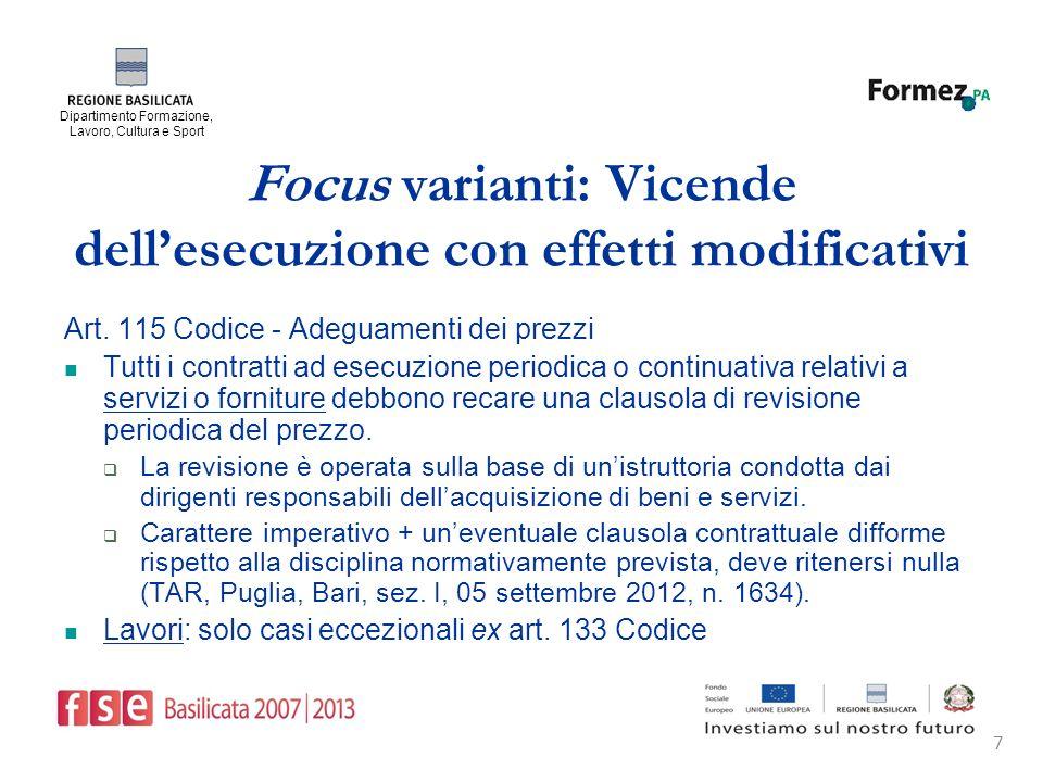 Dipartimento Formazione, Lavoro, Cultura e Sport 7 Focus varianti: Vicende dellesecuzione con effetti modificativi Art.