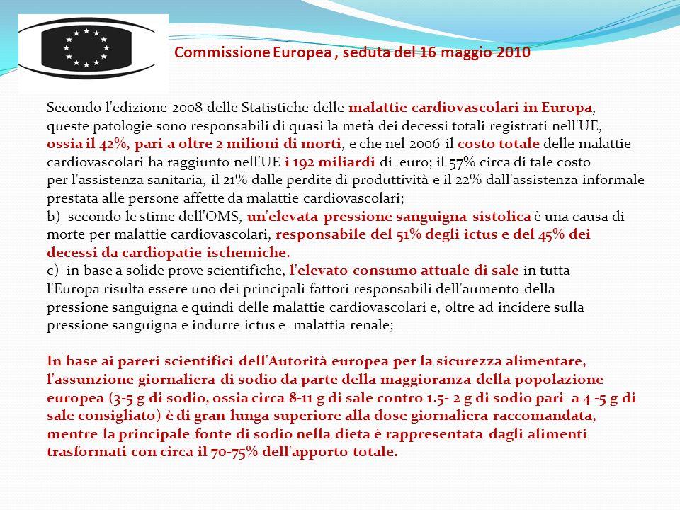 Commissione Europea, seduta del 16 maggio 2010 Secondo l'edizione 2008 delle Statistiche delle malattie cardiovascolari in Europa, queste patologie so