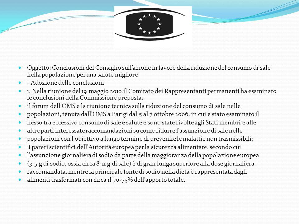 Oggetto: Conclusioni del Consiglio sullazione in favore della riduzione del consumo di sale nella popolazione per una salute migliore - Adozione delle