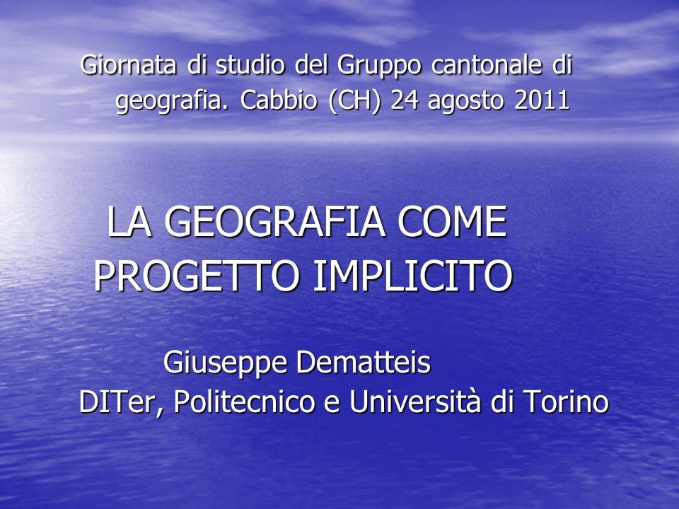 Giornata di studio del Gruppo cantonale di geografia. Cabbio (CH) 24 agosto 2011 Giornata di studio del Gruppo cantonale di geografia. Cabbio (CH) 24