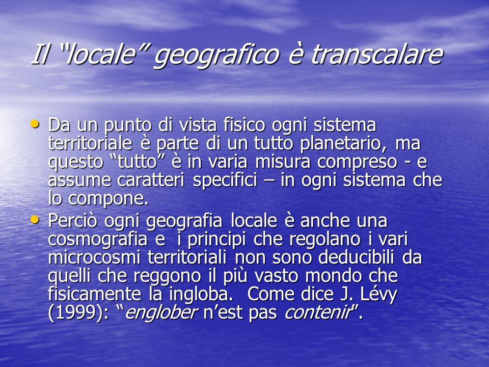 La geografia è performativa La geografia è performativa La geografia non si limita a fornire contributi euristici alla costruzione di teorie.
