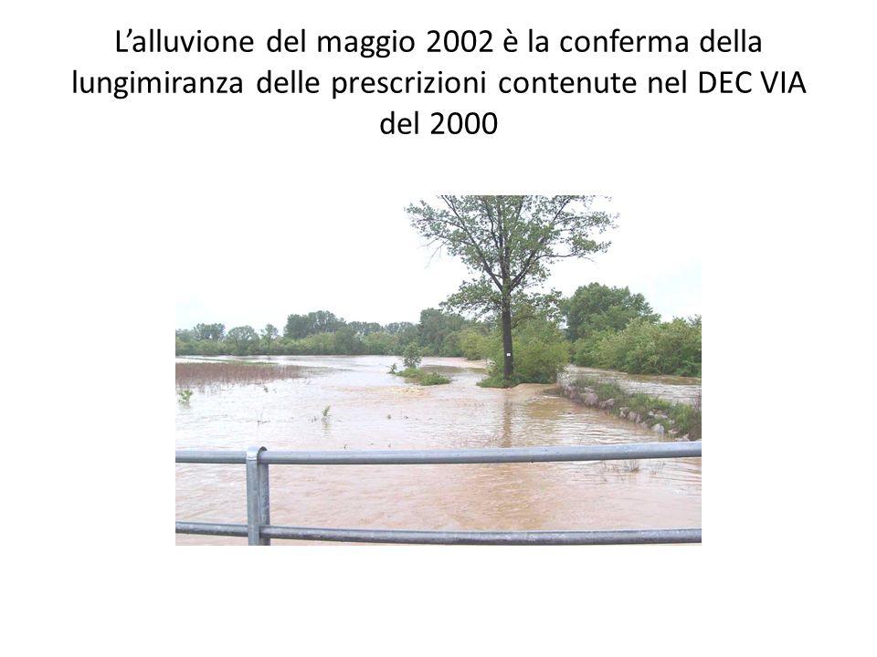 Lalluvione del maggio 2002 è la conferma della lungimiranza delle prescrizioni contenute nel DEC VIA del 2000