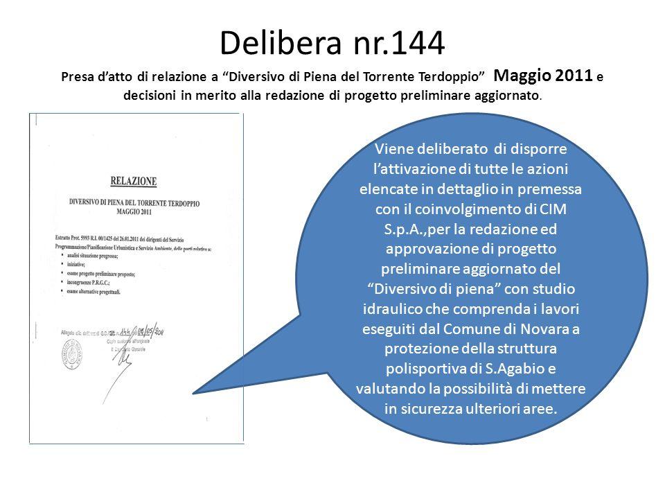 Delibera nr.144 Presa datto di relazione a Diversivo di Piena del Torrente Terdoppio Maggio 2011 e decisioni in merito alla redazione di progetto preliminare aggiornato.