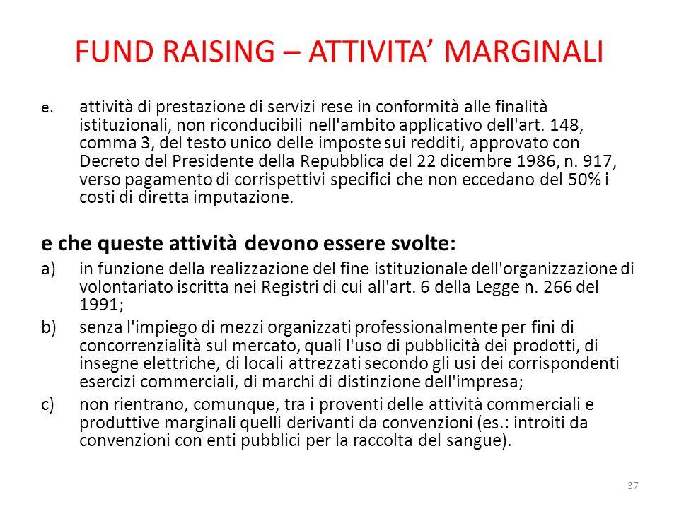 FUND RAISING – ATTIVITA MARGINALI e. attività di prestazione di servizi rese in conformità alle finalità istituzionali, non riconducibili nell'ambito