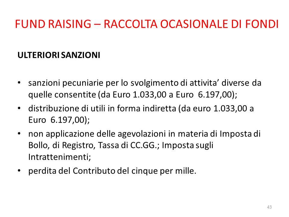 FUND RAISING – RACCOLTA OCASIONALE DI FONDI ULTERIORI SANZIONI sanzioni pecuniarie per lo svolgimento di attivita diverse da quelle consentite (da Eur