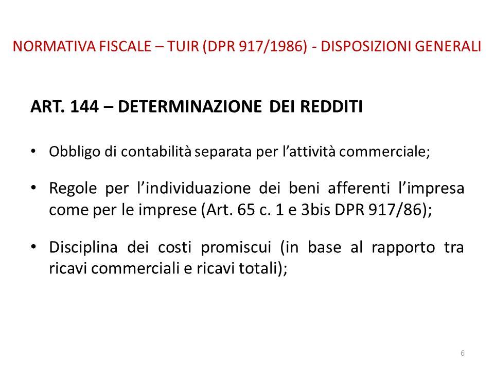 NORMATIVA FISCALE – TUIR (DPR 917/1986) - DISPOSIZIONI GENERALI ART. 144 – DETERMINAZIONE DEI REDDITI Obbligo di contabilità separata per lattività co