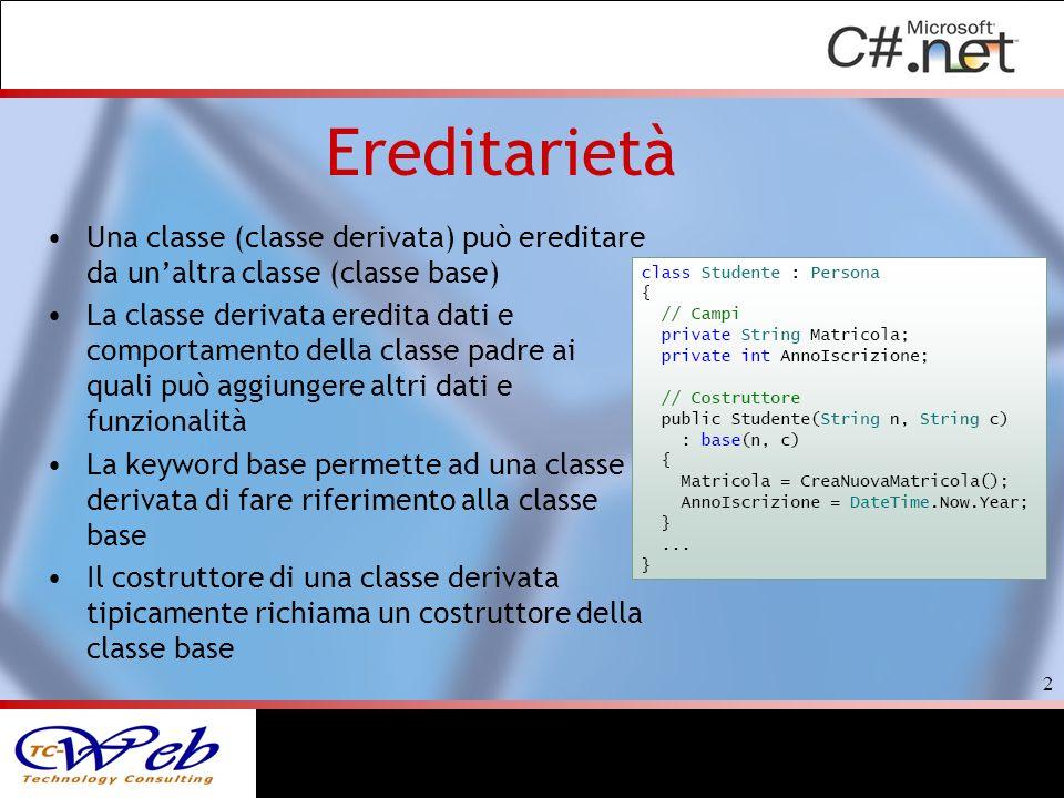 Ereditarietà Una classe (classe derivata) può ereditare da unaltra classe (classe base) La classe derivata eredita dati e comportamento della classe p