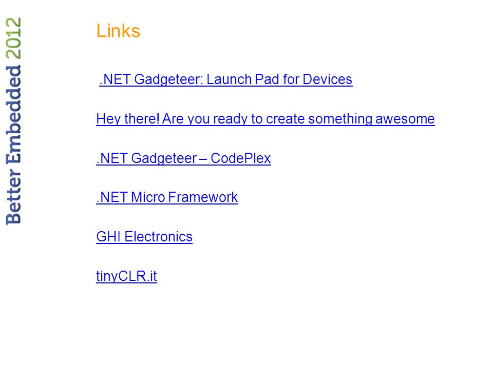 Links.NET Gadgeteer: Launch Pad for Devices Hey there.
