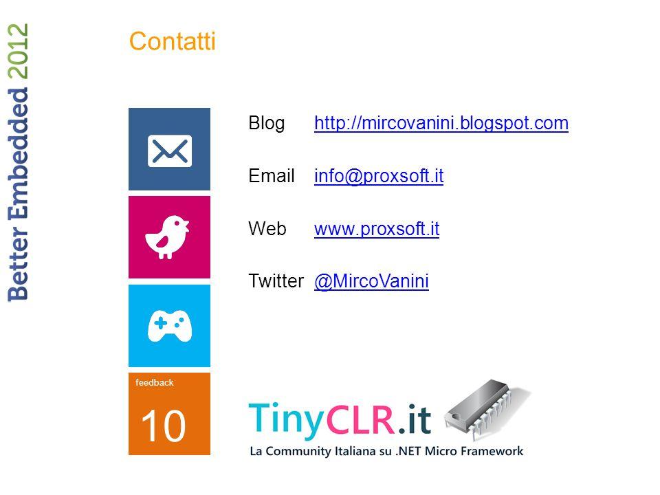 feedback 10 Bloghttp://mircovanini.blogspot.comhttp://mircovanini.blogspot.com Emailinfo@proxsoft.itinfo@proxsoft.it Webwww.proxsoft.itwww.proxsoft.it Twitter@MircoVanini@MircoVanini Contatti