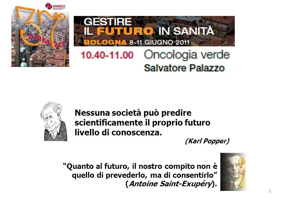 Nessuna società può predire scientificamente il proprio futuro livello di conoscenza. (Karl Popper) Quanto al futuro, il nostro compito non è quello d