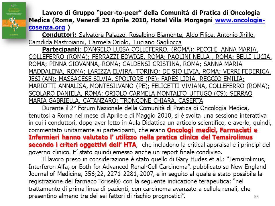 Lavoro di Gruppo peer-to-peer della Comunità di Pratica di Oncologia Medica (Roma, Venerdì 23 Aprile 2010, Hotel Villa Morgagni www.oncologia- cosenza