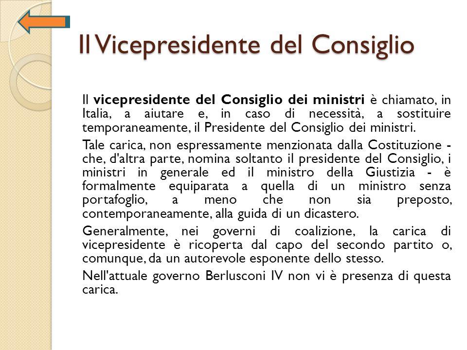 Il Vicepresidente del Consiglio Il vicepresidente del Consiglio dei ministri è chiamato, in Italia, a aiutare e, in caso di necessità, a sostituire te